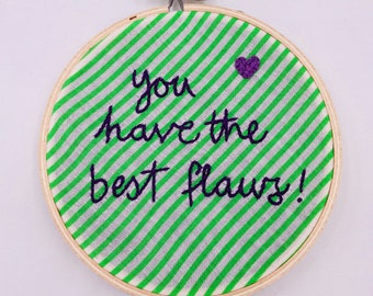 4 inch 'You Have The Best Flaws' hand sewn embroidery hoop wall hanging home decor art piece