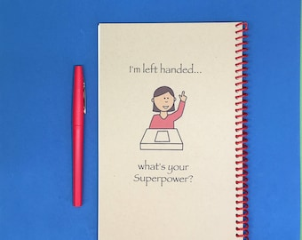 I'm left handed..what's your Superpower?  Journal, Handmade, Personalized Notebook, Gift for Leftie, Student, Bullet Journal