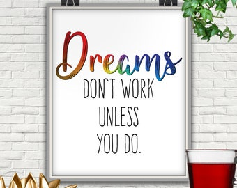 Dreams Don't Work Unless You Do Print, PRINTABLE, Dreams Don't Work, Dreams Don't Work Unless You Do Printable, Dreams Dont Work Unless You