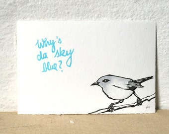 "why's da sky blue - miniprint - handprinted - A6 -10x15cm/4x6"" // Original Art Print, Postcard, Bird print, Wall Art"