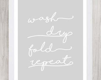 Wash Dry Fold and Repeat Laundry Digital Print