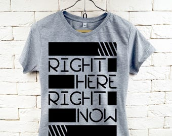 Right here right now MOTIVATION Gray T-Shirt For Women