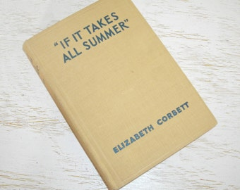 If It Takes All Summer by Elizabeth Corbett 1930 - vintage book life story of Ulysses Grant - cream colored with blue lettering