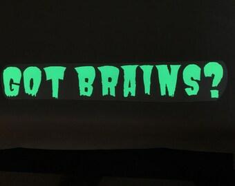 Got Brains? Zombie Glow In The Dark Vinyl Decal