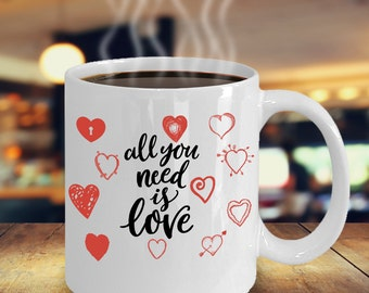 All You Need Is Love Valentines Coffee Mug- Valentines Day Gift- Anniversary Gift