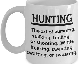 Funny Hunting Coffee Mug - Hunting Definition