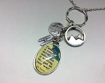 """Dr Seuss Necklace, Dr Seuss Quote, Dr Seuss Jewelry, Dr Seuss Jewellery, """"Today is your day, your mountain is waiting so get on your way"""""""