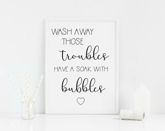 Wash away those troubles have a soak with bubbles bathroom print