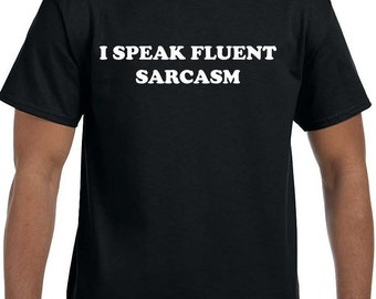 I speak fluent sarcasm Funny T-Shirt model xx10010
