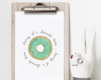 "Painting drawing Donut ""Sorry it's donut time"""