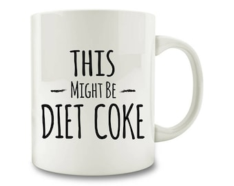 Diet Coke Gift, This Might Be Diet Coke Mug (M505-rts)