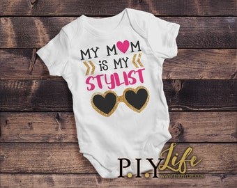 Baby | My Mom is my Stylist Baby Bodysuit DTG Printing on Demand