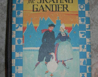 1927 1st Ed. HC The Skating Gander Alice Bailey & Marie Myers Excellent