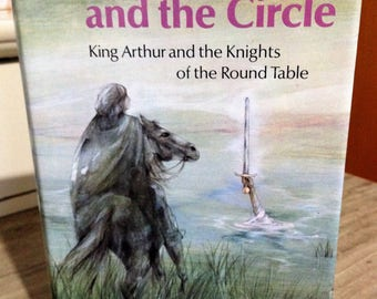 The Sword and the Circle : King Arthur and the Knights of the Round Table / Rosemary Sutcliff **1981 first edition hbk. with dust jacket**