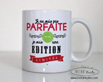 "mug name to customize ""I'm not perfect but I'm a limited edition"""