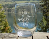 I Can't Adult Today S...