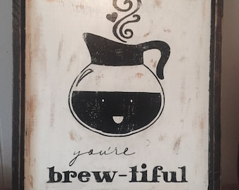 Your Brewtiful Sign, Coffee Decor, Home Decor, Rustic Sign, Farmhouse, Coffee