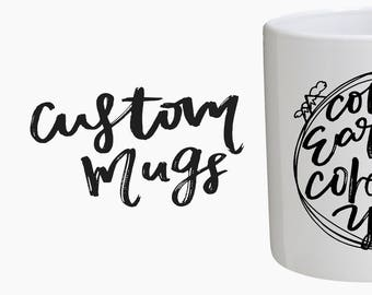 Customizable mug, hand lettering mug, hand lettering, lettering mug, christmas gift,gift idea,mug gift,gift,homeware, customized, quote mug