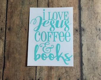 i love jesus / i love coffee / i love books / tumbler / mug / decal / booklover / books / nerd / jesus / faith / christian / coffee