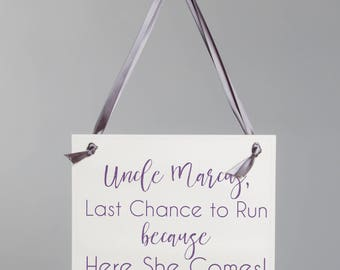"Personalized ""Last Chance To Run Because Here She Comes"" Sign for Ring Bearer Groom's Name 