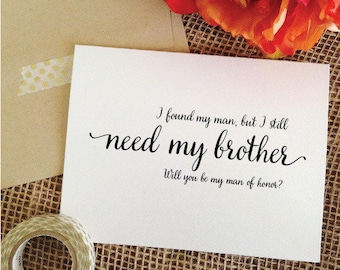 Card for brother - man of honor card - i found my man but I still need my brother card wedding card