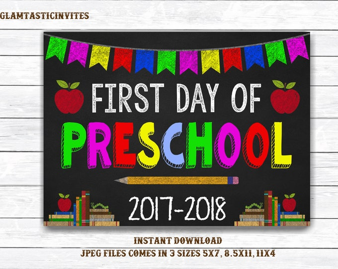 First Day of School Sign, First day of Preschool Sign, 2017 -2018 Chalkboard Sign, INSTANT Download, Printable, Photo Prop, First Day Sign