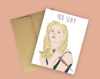 "Buffy the Vampire Slayer ""You Slay"" Funny Birthday Card (Buffy Birthday Card, Pop Culture Card, Cards for Any Occasion)"