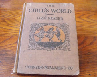 The Child's World First Reader Johnson Publishing 1917
