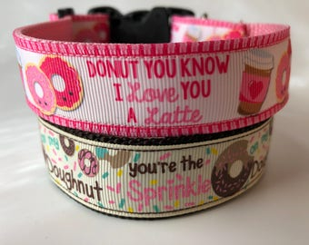 "Handcrafted 1"" Donut You Love Me A Latte & You're The Sprinkle on My Doughnut Dog Collar"