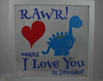 Floating frame home decor Rawr means I love you in dinosaur