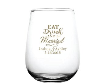 Wedding Favors Wine Glasses 48 Custom Personalized 17oz Stemless Glasses Eat Drink and Be Married Wedding Favor or Bars and Patio Events