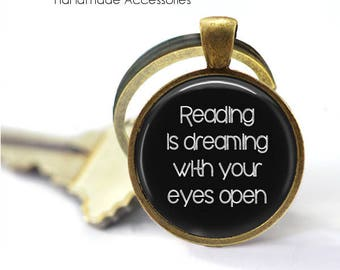 Reading Is Dreaming With Your Eyes Open Key Ring • Reading Quote • Bookworm • Book Lover • Librarian • Made in Australia (K317)