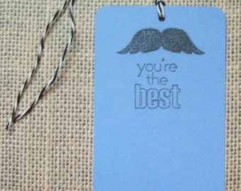 10 Hand Stamped Mustache Gift Tags - You're The Best