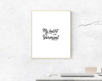 Vermont Print, Digital Print, My Heart is in Vermont Art, Vermont Art, Digital Download, Wall Prints, Most Popular