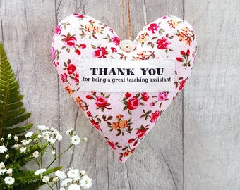 Thank You for being a Great Teaching Assistant Gift -Choice of Fabrics - Gift Boxed - Scented Fabric Heart.