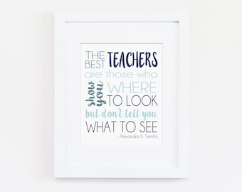 The Best Teacher Gift - Teacher Classroom Decor - Best Teachers Shows You Where to Look But Don't Tell You What to See - Instant Download