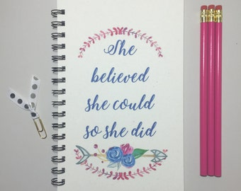 She Believed She Could So She Did, Journal, Bullet Journal, Notebook, Spiral Journal, Personalized,Congratulations, Inspriational, quote,