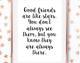 Good friends are like stars - Monochrome Quote/Home Print/Friendship Quote