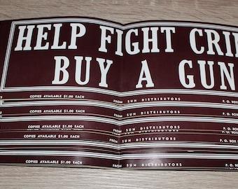 Help Fight Crime buy a Gun Vintage bumper sticker - Pro Gun sticker - 1975 from Sun Distributors - Kalispell, Montana - Political Sticker-