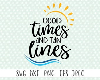 Good Times And Tank Lines SVG  - svg, png, eps, dxf, jpeg - Summer svg, Sunshine svg, Beach svg, Nautical svg  - Commercial Use Ok