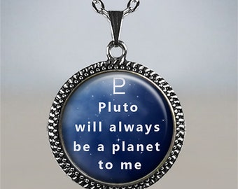 Pluto Will Always be a Planet to Me necklace, Pluto necklace, Pluto pendant, Scorpio pendant, astronomy necklace, astronomer's gift
