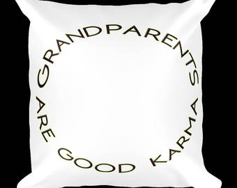 Grandparents are Good Karma Pillow