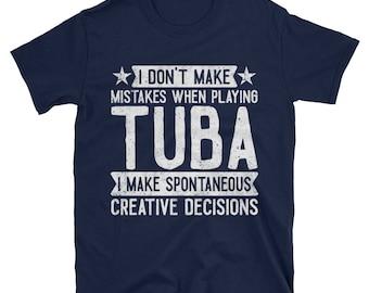 I Don't Make Mistakes When Playing Tuba T-Shirt, Funny Tubist Gift, Musician TShirt, Tuba Lover