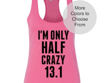 I'm Only Half Crazy 13.1 w/ BLACK Ink / Workout Tanks / Racerback Terry Tank Top / Fitness Tank / Womens / Funny Workout Running Marathon