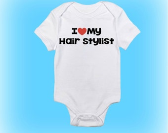 I Love My Hair Stylist - Hair Stylist Onesie® - Baby Onesie - Baby Gift Idea - New Mommy Gift - Baby Boy - Baby Girl - Hair Dresser Onesie