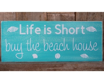 Life is Short Buy The Beach House, 5 x 12 wall sign, Beach House Decor, Beach, Beach Decor, Surf Decor, Beach House Sign, Nautical Decor