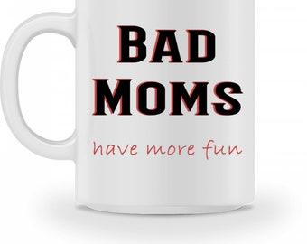 Keramiktasse Becher -  Bad Moms have more fun Geschenk-Idee Muttertag || Kaffee-Tasse-Becher mit lustigem Spruch