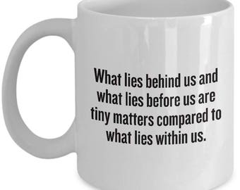 Ralph Waldo Emerson Quote Mug - Inspirational, Motivational Gift - What lies within us