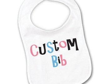 Custom Baby Bib Your Choice Print or Text