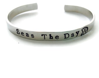Seas the Day Hand Stamped Aluminum Cuff Bracelet - Beach Jewelry - Surf Ocean Girl Ride the Wave Mermaid Jewelry